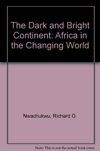 The Dark and Bright Continent: Africa in the Changing World