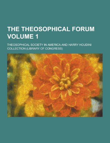 The Theosophical Forum Volume 1