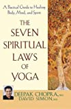 img - for The Seven Spiritual Laws of Yoga( A Practical Guide to Healing Body Mind and Spirit)[7 SPIRITUAL LAWS OF YOGA][Paperback] book / textbook / text book