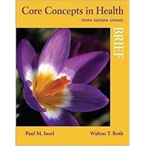 Core Concepts in Health, Brief Update Paul Insel and Walton Roth