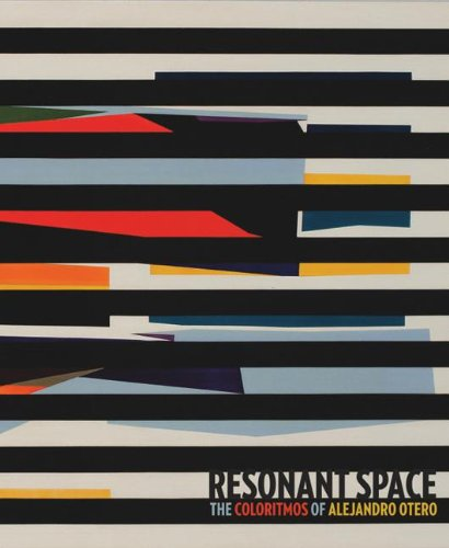 Resonant Space: The Colorhythms of Alejandro Otero PDF