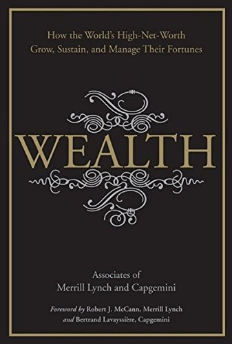 wealth-how-the-worlds-high-net-worth-grow-sustain-and-manage-their-fortunes