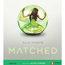 Matched: Book 1 (       UNABRIDGED) by Ally Condie Narrated by Kate Simses