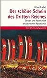 Der schöne Schein des Dritten Reiches. Gewalt und Faszination des deutschen Faschismus