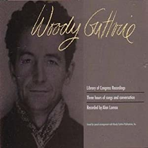 Woody Guthrie Alan Lomax Library Of Congress Recordings