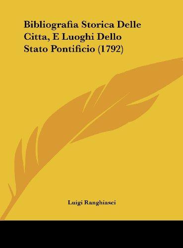 Bibliografia Storica Delle Citta, E Luoghi Dello Stato Pontificio (1792)