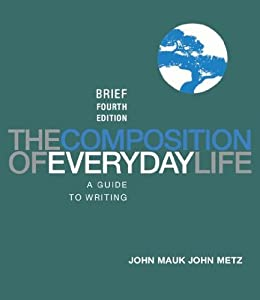 The Composition of Everyday Life, Brief Edition, 4th Edition