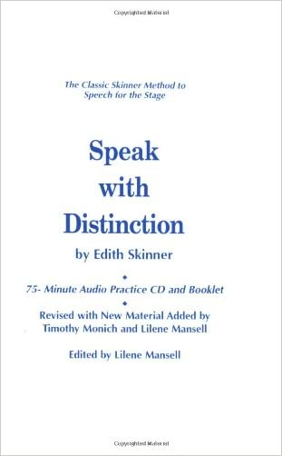 Speak with Distinction: 75-Minute Audio Practice CD and Booklet (Applause Acting) written by Edith Skinner