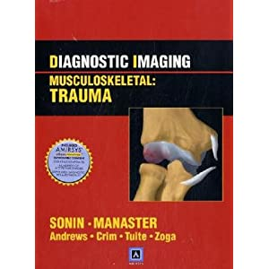 Diagnostic Imaging: Musculoskeletal: Trauma: Published by Amirsys® (Diagnostic Imaging Series)
