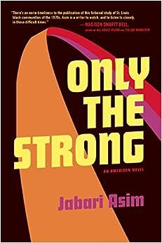 Only the Strong, Jabari Asim