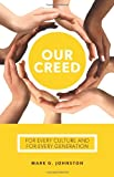 img - for Our Creed: For Every Culture and Every Generation book / textbook / text book