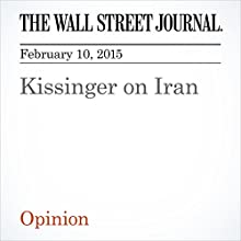 Kissinger on Iran (       UNABRIDGED) by The Wall Street Journal Narrated by Ken Borgers