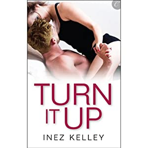 Turn It Up | [Inez Kelley]