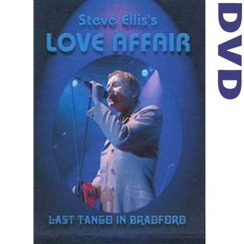 Steve Ellis's Love Affair - Last Tango In Bradford [2002] [DVD]