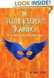 The Flute Keeper's Training (The Flute Keeper Saga Book 3)