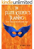 The Flute Keeper's Training (The Flute Keeper Saga Book 3)