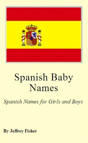 Spanish Baby Names: Spanish Names For Girls And Boys
