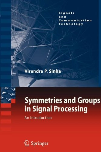 Symmetries and Groups in Signal Processing: An Introduction (Signals and Communication Technology)