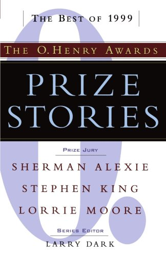 Prize Stories 1999: The O. Henry Awards (Prize Stories (O Henry Awards))