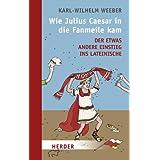 """Wie Julius Caesar in die Fanmeile kamvon """"Karl-Wilhelm Weeber"""""""