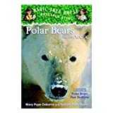 Polar Bears and the Arctic: A Nonfiction Companion to Polar Pears Past Bedtime (Magic Tree House Research Guide)
