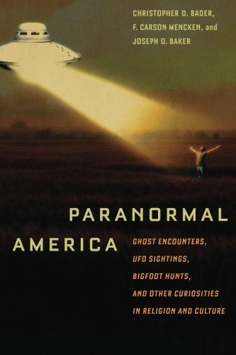 Paranormal America: Ghost Encounters, UFO Sightings, Bigfoot Hunts, and Other Curiosities in Religion and Culture (Paranormal America compare prices)