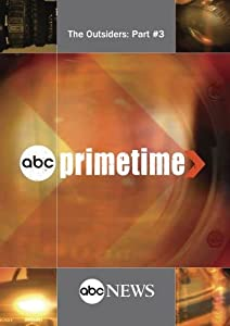 ABC News Primetime The Outsiders: Part #3