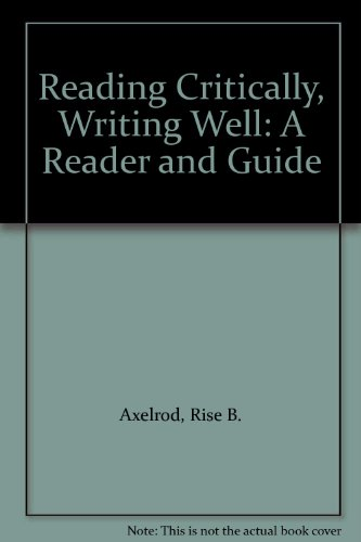 Reading Critically, Writing Well: A Reader and Guide