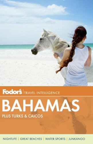 Fodor's Bahamas: plus Turks & Caicos (Full-color Travel Guide)