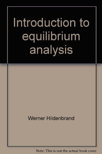 Introduction to equilibrium analysis: Variations on themes by Edgeworth and Walras (Advanced textbooks in economics ; v.