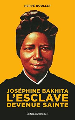 Joséphine Bakhita LŽesclave devenue sainte