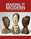 img - for Making It Modern : The Folk Art Collection of Elie and Viola Nadelman (Hardcover)--by Margaret K. Hofer [2015 Edition] book / textbook / text book