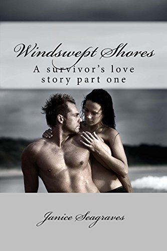 Book: Windswept Shores (A Survivors Love Story) by Janice Seagraves