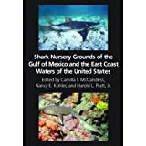 img - for Shark Nursery Grounds of the Gulf of Mexico and the East Coast Waters of the United States book / textbook / text book