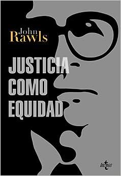 Justicia como equidad / Justice as Fairness: Materiales para una