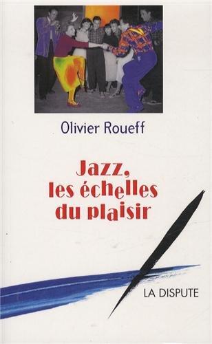 Le jazz, le plaisir, l'improvisation.