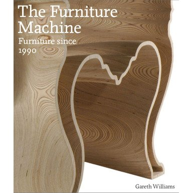 The Furniture Machine: Furniture Since 1990