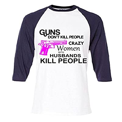 Crazy Women With Husbands Kill People Raglan Baseball T-Shirt