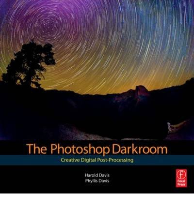 [ THE PHOTOSHOP DARKROOM CREATIVE DIGITAL POST-PROCESSING BY DAVIS, PHYLLIS](AUTHOR)PAPERBACK