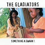 echange, troc The Gladiators - Something A Gwaan