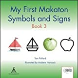 My First Makaton Symbols and Signs Book 3by Tom Pollard