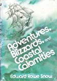 img - for Adventures, blizzards, and coastal calamities book / textbook / text book
