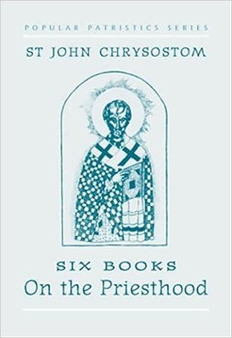 St. John Chrysostom: Six Books on the Priesthood (St. Vladimir's Seminary Press Popular Patristics Series)