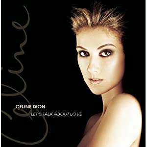 Celine Dion - Let's Talk About Love
