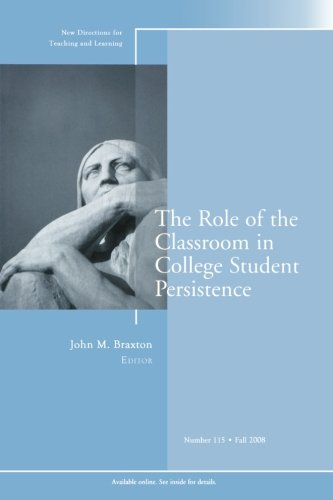 The Role of the Classroom in College Student Persistence:...
