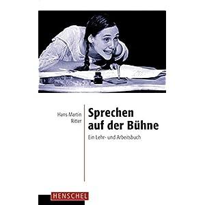 Sprechen auf der Bühne: Ein Lehr- und Arbeitsbuch