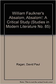 a review of the literary criticisms of william faulkners absalom absalom William faulkner's absalom 1987 - literary criticism - 222 pages 0 reviews from inside the book what thinking thomas sutpen told tragedy typescript understand university of mississippi university press view of sutpen wedding wife william faulkner william faulkner's absalom.