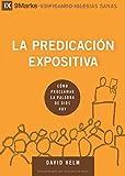 img - for La predicaci n expositiva (Expositional Preaching) - 9Marks (Edificando Iglesias Sanas) (Spanish Edition) book / textbook / text book