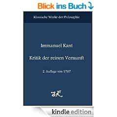 Immanuel Kant: Kritik der reinen Vernunft, 2. Auflage von 1787 (Kommentiert) mit verlinktem Inhaltsverzeichnis