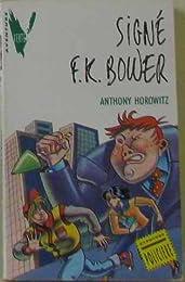 Signé F. K. Bower